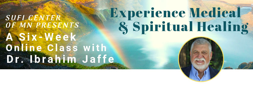 Online Live Event Experience Medical & Spiritual Healing with Dr. Ibrahim Jaffe